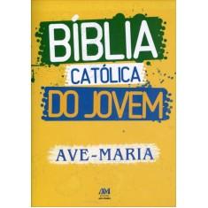 Bíblia Católica do Jovem - Editora Ave Maria - 9788527613217