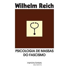 Psicologia de Massas do Fascismo - Reich, Wilhelm - 9788533614185