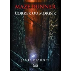 Maze Runner - Correr ou Morrer - Dashner, James - 9788576832478