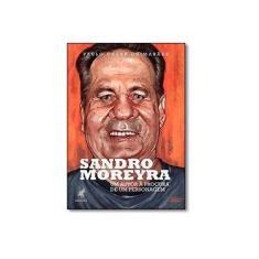 Sandro Moreyra - Um Autor À Procura De Um Personagem - Paulo Cezar Guimarães - 9788583110965