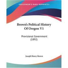 Imagem de Browns Political History Of Oregon V1