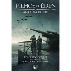 Imagem de Filhos do Éden - Anjos da Morte - Livro 2 - Spohr, Eduardo - 9788576862451