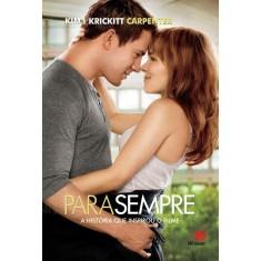Imagem de Para Sempre - a História Que Inspirou o Filme - Carpenter, Kim - 9788581630083