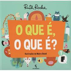 O Que É, o Que É? - 2ª Ed. 2015 - Rocha, Ruth - 9788516097332
