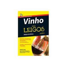 Imagem de Vinho para Leigos - Coleção Para Leigos - Mary Ewing-mulligan, Ed Mccarthy - 9788576086895
