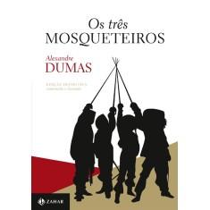 Imagem de Os Três Mosqueteiros - Edição Definitiva - Edições Comentadas - Dumas, Alexandre - 9788537802786