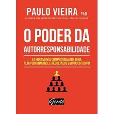 o Poder da Autorresponsabilidade - Paulo Vieira - 9788545202219
