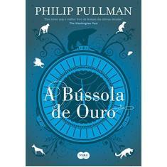 A Bússola de Ouro - Pullman, Philip - 9788556510426