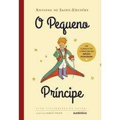 O Pequeno Príncipe - Com Ilustrações do Autor - Saint-exupéry, Antoine De - 9788582175811