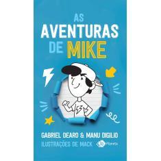 As aventuras de Mike - Dearo, Gabriel; Digilio, Manu - 9788542217483