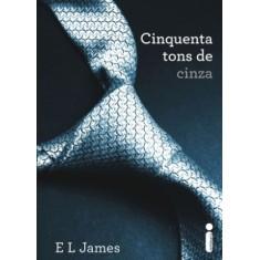 Cinquenta Tons de Cinza - James, E L - 9788580572186