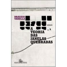 A Teoria das Janelas Quebradas - Varella, Drauzio - 9788535916942