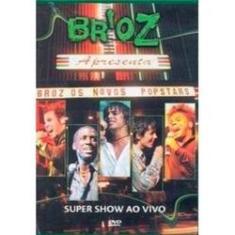 Imagem de Broz Apresenta - Os Novos Popstars Super Show ao Vivo - DVD