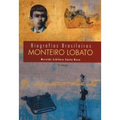 Biografias Brasileiras - Monteiro Lobato - Santa Rosa, Nereide Schilaro - 9788574160696