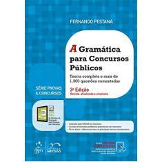 A Gramática Para Concursos Públicos - Série Provas e Concursos - 3ª Ed. 2017 - Pestana, Fernando - 9788530975982