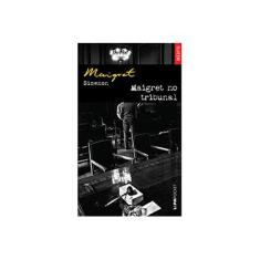 Imagem de Maigret No Tribunal (inédito) - L&pm Pocket - Simenon, Georges - 9788525427656