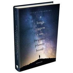 A Longa Viagem a Um Pequeno Planeta Hostil - Becky Chambers - 9788594540508