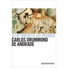 Sentimento do Mundo - Andrade, Carlos Drummond De - 9788535921182
