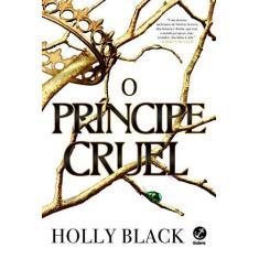 O Príncipe Cruel (Vol. 1 O Povo Do Ar) - Black,holly - 9788501115553