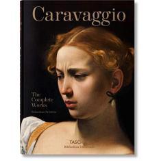 Caravaggio: The Complete Works - Sebastian Schutze Dr - 9783836562867