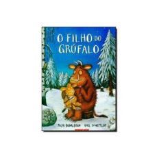O Filho do Grúfalo - Scheffler, Axel; Donaldson, Julia - 9788574121529