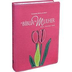 A Bíblia da Mulher - Capa Rosa - Grande - Brasil, Sociedade Bíblica Do - 7898521813772