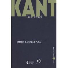 Crítica da Razão Pura - Col. Pensamento Humano - Kant,immanuel - 9788532643247