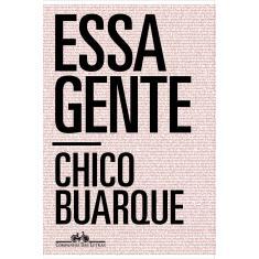 Essa gente - Buarque, Chico - 9788535932959