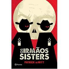 Imagem de Os Irmãos Sisters - Dewitt , Patrick - 9788542211047