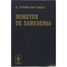 Minutos de Sabedoria (simples) - Pastorino, Carlos Torres - 9788532604910