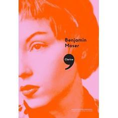 Clarice - Uma Biografia - Moser, Benjamin - 9788535928501