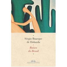Raízes do Brasil - Holanda, Sérgio Buarque De - 9788535925487