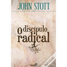 Imagem de O Discípulo Radical - John Stott - 9788577790449