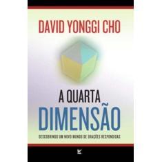 Imagem de A Quarta Dimensão - Cho, Paul Yonggi - 9788573671803