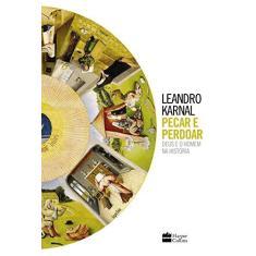 Pecar e Perdoar - Karnal, Leandro - 9788595080461