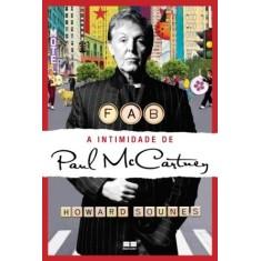 Fab - A Intimidade De Paul Mc Cartney - Sounes, Howard - 9788576845256