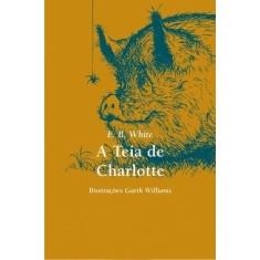 A Teia de Charlotte - White, E. B. - 9788578272968