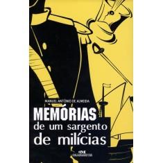 Memórias de Um Sargento de Milícias - Col. Clássicos da Literatura - Versão Escolar - De Almeida,  Manuel Antônio - 9788506067437