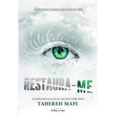 Restaura-Me - Mafi, Tahereh - 9788550302997