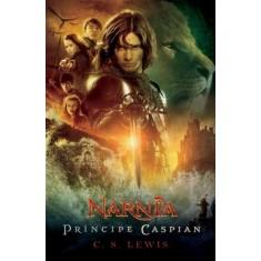 As Crônicas de Narnia - Príncipe Caspian - 4ª Ed. 2010 - Lewis, C. S. - 9788578272654
