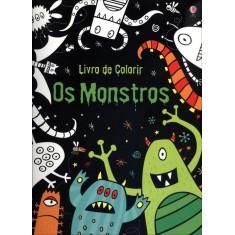 Os Monstros - Livro de Colorir - Editora Usborne - 9781409542155