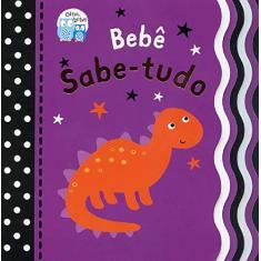 Imagem de Bebê Sabe-Tudo: Olha, Bebê! - Little Tiger Press Ltd. - 9781848577787