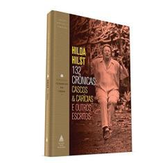 132 Crônicas - Cascos & Carícias E Outros Escritos - Hilst, Hilda - 9788520942741
