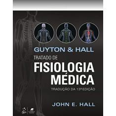 Imagem de Guyton & Hall - Tratado de Fisiologia Médica - 13ª Ed. 2017 - Guyton, Arthur C. - 9788535262858