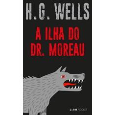 A ilha do dr. Moreau: 1295 - H.G. Wells - 9788525437990