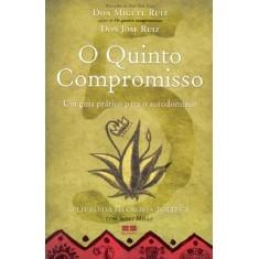 O Quinto Compromisso - Um Guia Prático para o Autodomínio - Mills, Janet - 9788576844648
