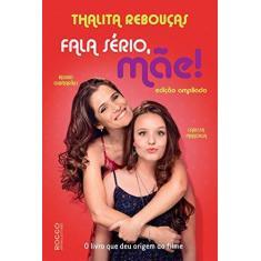 Fala Sério, Mãe! - Rebouças, Thalita - 9788579803833