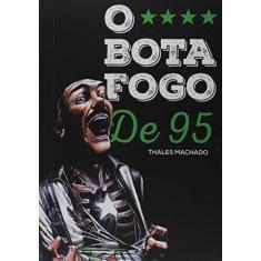 O Botafogo de 95 - Thales Machado - 9788592032104