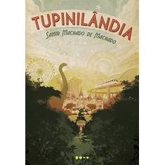 Tupinilândia - Samir Machado De Machado - 9788593828867