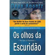 Os Olhos da Escuridão - Koontz, Dean -  9786550470388